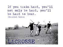 If You Train Hard, Lacrosse