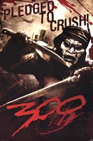 300 - Pledged To Crush Wall Poster