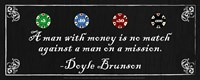 A man with money is no match against a man on a mission-Doyle Brunson Fine-Art Print
