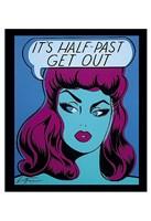 It's Half Past Get Out Fine-Art Print