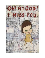 OH! MY GOD! I MISS YOU!, 2001 Fine-Art Print