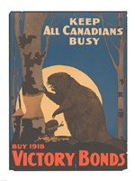 Keep All Canadians Busy Buy Victory Bonds, 1918 Fine-Art Print