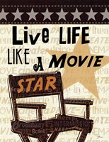 Live Life Like a Movie Star Fine-Art Print