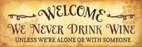 We Never Drink Wine Fine-Art Print
