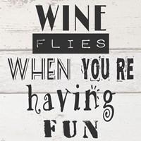Wine Flies When You're Having Fun Fine-Art Print