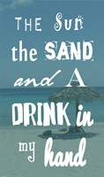 The Sun, the Sand and a Drink in My Hand Fine-Art Print