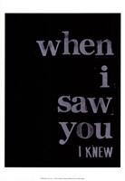 When I Saw You... I Fine-Art Print
