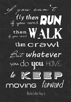 Keep Moving Forward -Martin Luther King Jr. Fine-Art Print