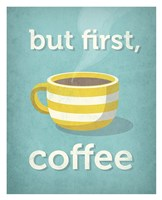 But First, Coffee Fine-Art Print