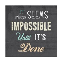 It Always Seems Impossible Until It's Done -Nelson Mandela Quote Fine-Art Print