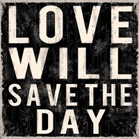 Love Will Save The Day Fine-Art Print