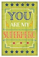 You Are My Superhero Fine-Art Print