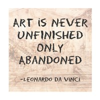Art is Never Finished Only Abandoned -Da Vinci Quote Fine-Art Print