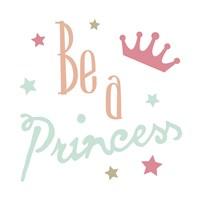 Be A Princess Fine-Art Print