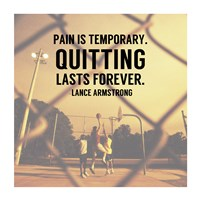 Pain is Temporary Quitting Lasts Forever Fine-Art Print