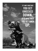 It's Not Whether You Get Knocked Down, It's Whether You Get Up -Vince Lombardi Fine-Art Print