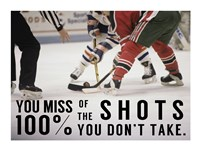 You Miss 100% of the Shots You Don't Take Fine-Art Print