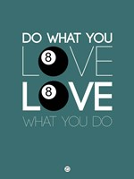 Do What You Love Love What You Do 4 Fine-Art Print