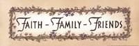 Faith - Family - Friends Fine-Art Print