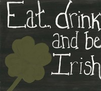 Eat Drink and Be Irish Fine-Art Print