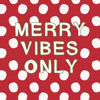 Merry Vibes Only with Snowballs Fine-Art Print