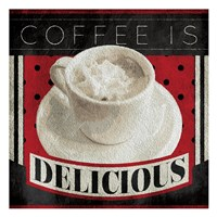 Coffee Is Delicious Fine-Art Print