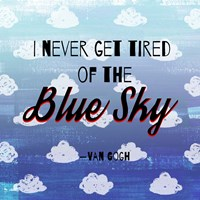 I Never Get Tired of the Blue Sky (Day) Fine-Art Print