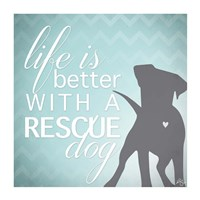 Better with a Rescue Dog Fine-Art Print
