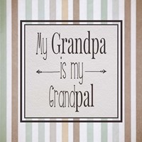 My Grandpa Is My Grandpal Brown and Green Stripes Fine-Art Print