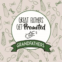 Great Fathers Get Promoted to Grandfathers Green Fine-Art Print