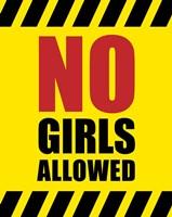 No Girls Allowed - Yellow Hazard Sign Fine-Art Print
