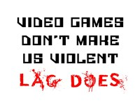 Video Games Don't Make us Violent - White Fine-Art Print