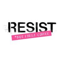 Resist but First Coffee Fine-Art Print