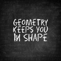 Geometry Keeps You In Shape Chalkboard Fine-Art Print