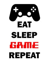 Eat Sleep Game Repeat  - White Fine-Art Print
