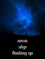 Never Stop Looking Up Fine-Art Print