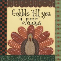 Gobble Till You Wobble Fine-Art Print