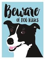 Beware of Dog Kisses Fine-Art Print