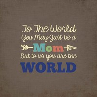 To Us You Are The World - Mom Fine-Art Print
