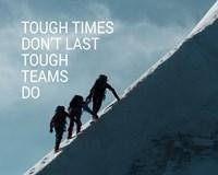 Tough Times Don't Last Mountain Climbing Team Color Fine-Art Print