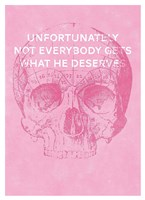 Unfortunately Not Everybody Gets What He Deserves Fine-Art Print