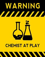 Warning Chemist At Play - Yellow and Black Sign Fine-Art Print