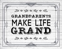 Grandparents Make Life Grand - Painted Wood Background Fine-Art Print