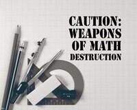 Caution: Weapons of Math Destruction - Grayscale Fine-Art Print