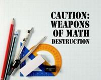 Caution: Weapons of Math Destruction - Color Fine-Art Print