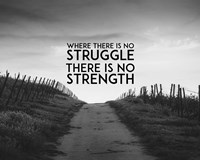 Where There Is No Struggle There Is No Strength - Grayscale Fine-Art Print