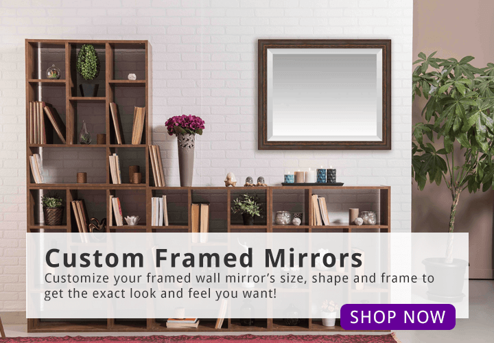 Custom Framed Mirrors