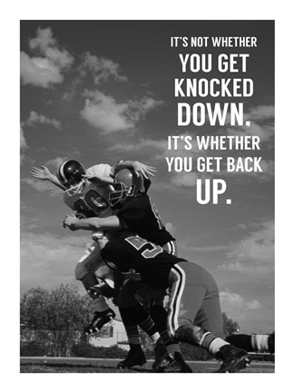 Framed It's Not Whether You Get Knocked Down, It's Whether You Get Up -Vince Lombardi Print
