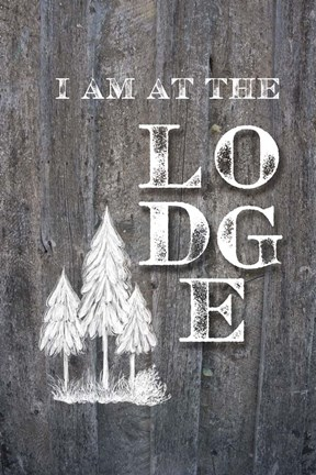 Framed I Am at the Lodge Print
