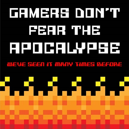 Framed Gamers Don't Fear The Apocalypse  - Red Print